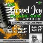 The Gospel Joy Morning Show with D Roy